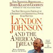 Lyndon Johnson and the American Dream: The Most Revealing Portrait of a President and Presidential Power Ever Written Audiobook, by Doris Kearns Goodwin