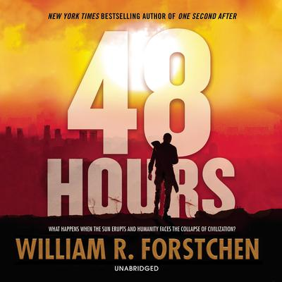 48 Hours Audiobook, by William R. Forstchen