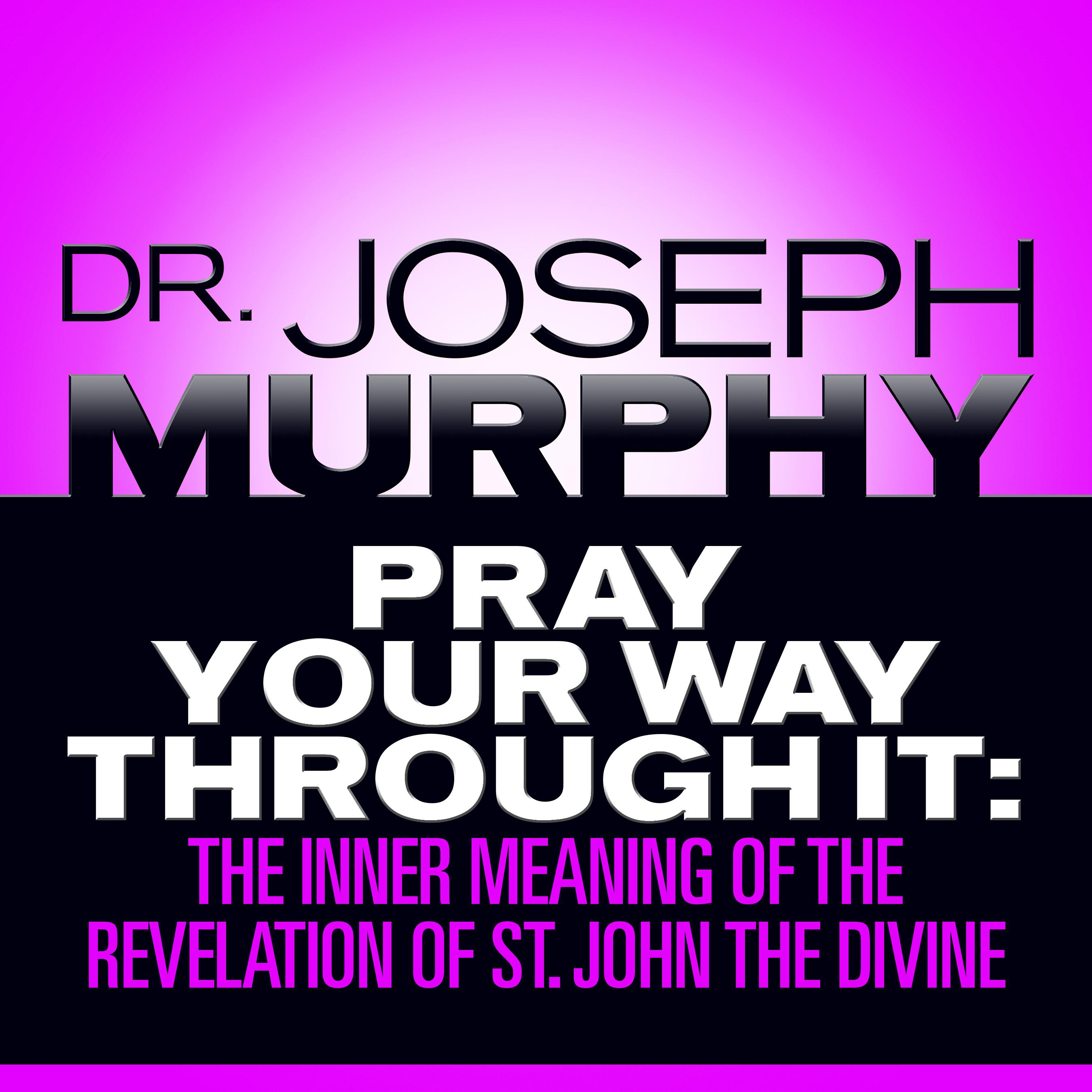 Printable Pray Your Way Through It: The Inner Meaning of the Revelation of St. John the Divine Audiobook Cover Art