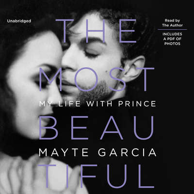 The Most Beautiful: My Life with Prince Audiobook, by Mayte Garcia