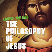 The Philosophy Jesus: Updated and Gender-Neutral Audiobook, by Ernest Holmes