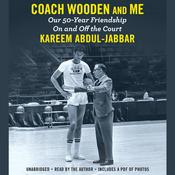 Coach Wooden and Me: Our 50-Year Friendship On and Off the Court, by David Fisher