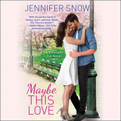Maybe This Love, by Jennifer  Snow