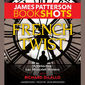 French Twist: A Detective Luc Moncrief Mystery Audiobook, by James Patterson