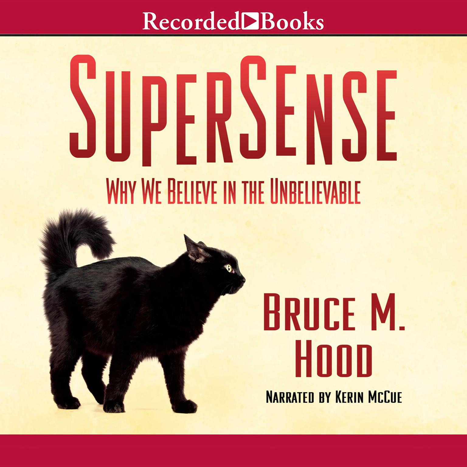 Printable SuperSense: Why We Believe in the Unbelievable Audiobook Cover Art