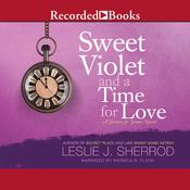 Sweet Violet and a Time for Love Audiobook, by Leslie J. Sherrod