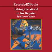 Taking the World In for Repairs Audiobook, by Richard Selzer