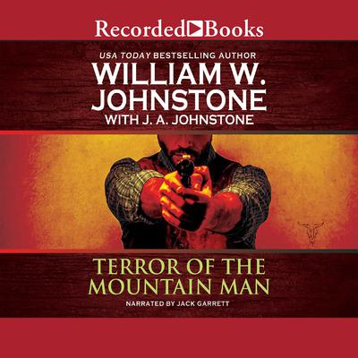 Terror of the Mountain Man Audiobook, by William W. Johnstone