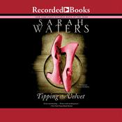 Tipping the Velvet: A Novel, by Sarah Waters