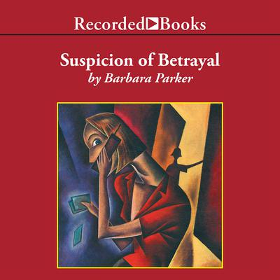 Suspicion of Betrayal Audiobook, by Barbara Parker