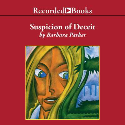 Suspicion of Deceit Audiobook, by Barbara Parker