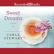 Sweet Dreams: A Novel, by Carla Stewart