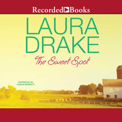 The Sweet Spot Audiobook, by Laura Drake
