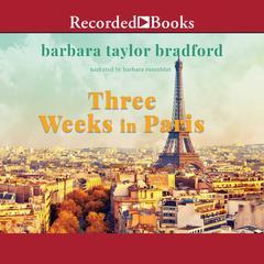 Three Weeks in Paris Audiobook, by Barbara Taylor Bradford