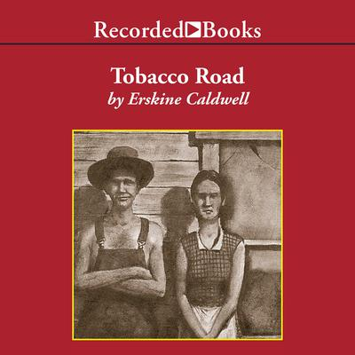Tobacco Road Audiobook, by Erskine Caldwell