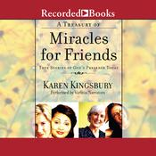 A Treasury of Miracles for Friends: True Stories of Gods Presence Today, by Karen Kingsbury