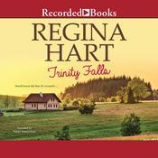 Trinity Falls Audiobook, by Regina Hart
