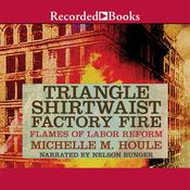 The Triangle Shirtwaist Factory Fire Audiobook, by Michelle Houle