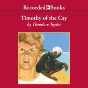 Timothy of the Cay Audiobook, by Theodore Taylor