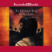 To Destroy You Is No Loss: The Odyssey of a Cambodian Family, by Joan Criddle