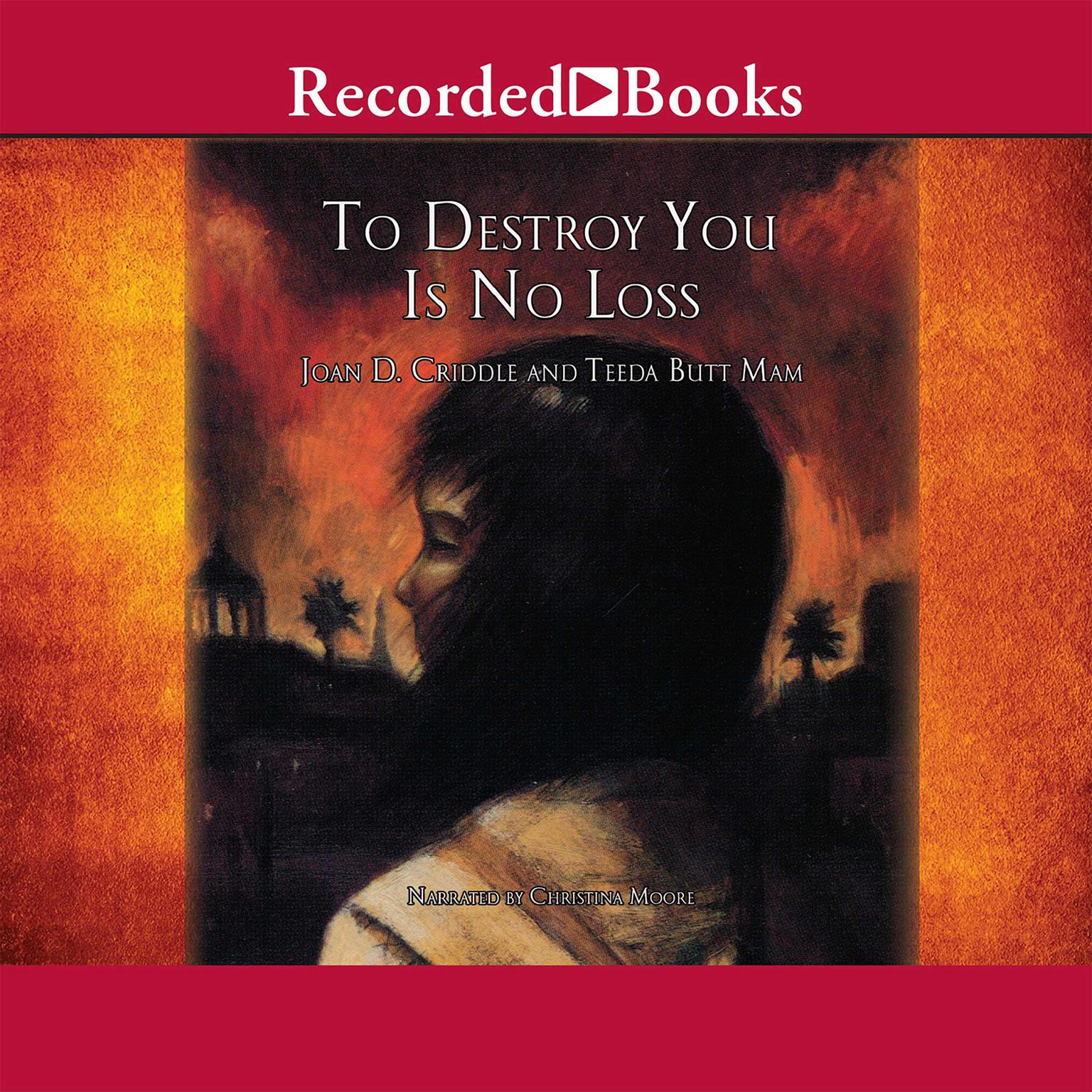 Printable To Destroy You Is No Loss: The Odyssey of a Cambodian Family Audiobook Cover Art