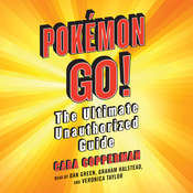Pokemon GO!: The Ultimate Unauthorized Guide, by Cara Copperman