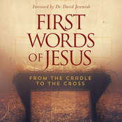 First Words of Jesus: From the Cradle to the Cross Audiobook, by Stu Epperson