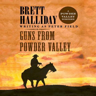 Guns from Powder Valley Audiobook, by Brett Halliday