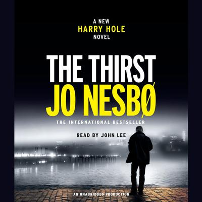The Thirst: A Harry Hole Novel Audiobook, by Jo Nesbo
