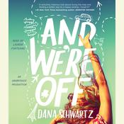 And Were Off Audiobook, by Dana Schwartz