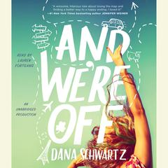 And Were Off Audiobook, by Dana Schwartz