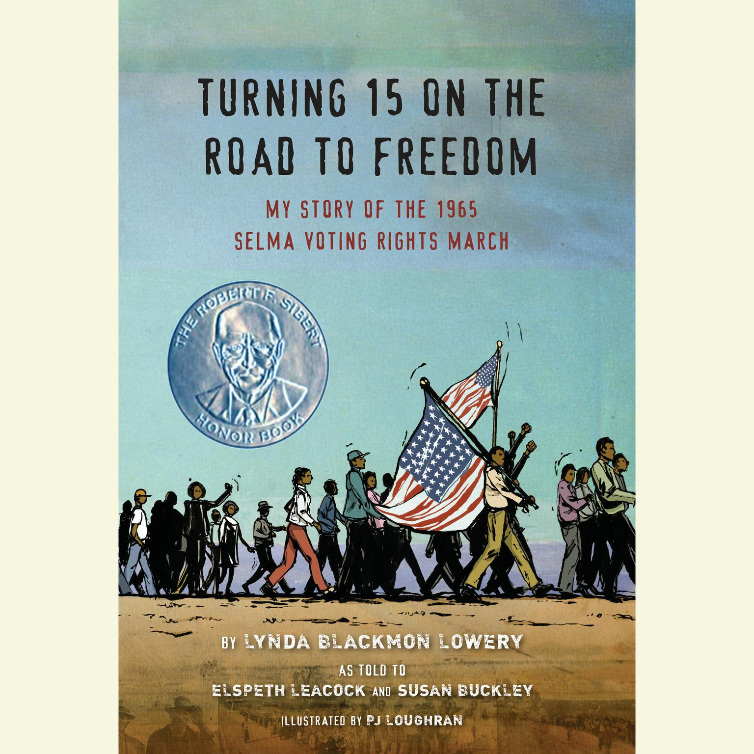 Printable Turning 15 on the Road to Freedom: My Story of the 1965 Selma Voting Rights March Audiobook Cover Art