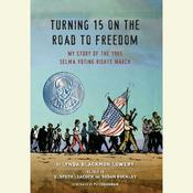 Turning 15 on the Road to Freedom: My Story of the 1965 Selma Voting Rights March Audiobook, by Lynda Blackmon Lowery