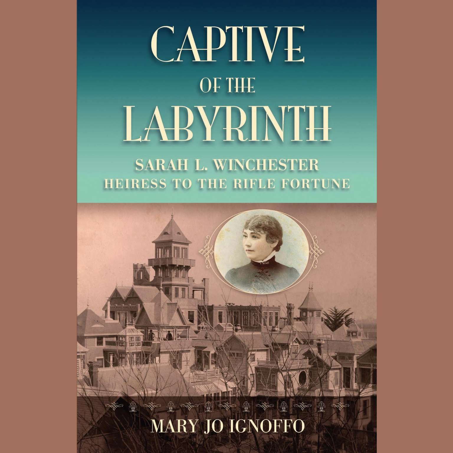 Printable Captive of the Labyrinth: Sarah L. Winchester, Heiress to the Rifle Fortune Audiobook Cover Art