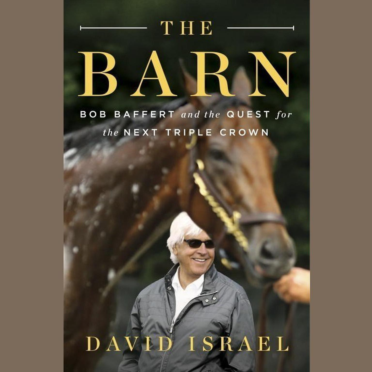 Printable The Barn: Bob Baffert and the Quest for the Next Triple Crown Audiobook Cover Art