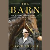 The Barn: Bob Baffert and the Quest for the Next Triple Crown Audiobook, by David Israel