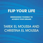 Flip Your Life: Turning Obstacles into Opportunities--No Matter What Comes Your Way, by Tarek El Moussa, Christina El Moussa