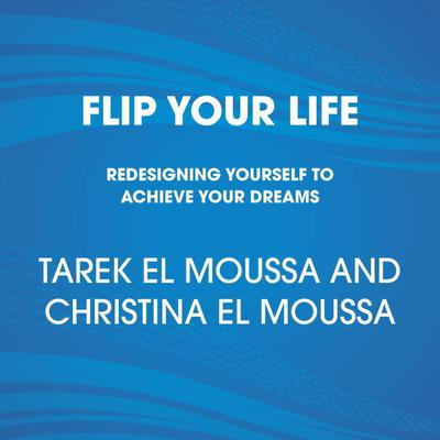 Flip Your Life: Turning Obstacles into Opportunities--No Matter What Comes Your Way Audiobook, by Christina El Moussa