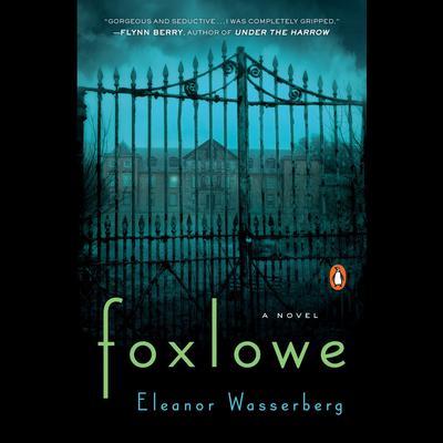 Foxlowe: A Novel Audiobook, by Eleanor Wasserberg