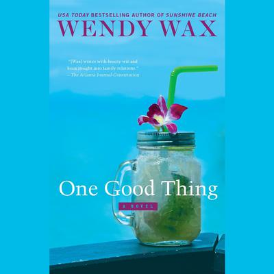 One Good Thing Audiobook, by Wendy Wax