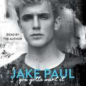 You Gotta Want It Audiobook, by Jake Paul