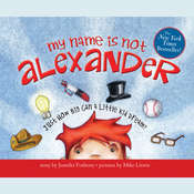 My Name is Not Alexander, by Jennifer Fosberry