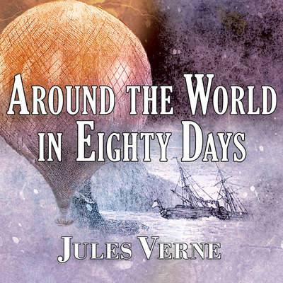 Around the World in Eighty Days Audiobook, by