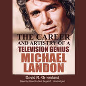 Michael Landon: The Career and Artistry of a Television Genius, by David R. Greenland