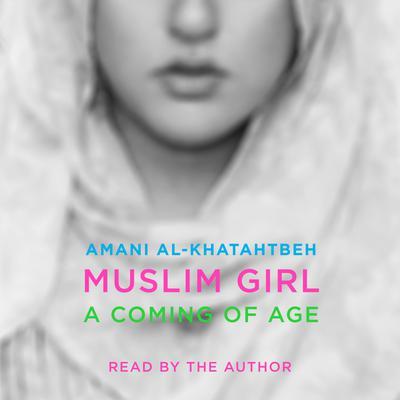 Muslim Girl: A Coming of Age Audiobook, by Amani Al-Khatahtbeh