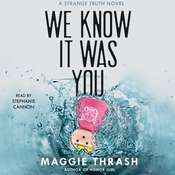 We Know It Was You, by Maggie Thrash