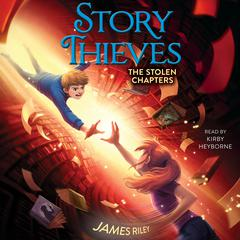 Stolen Chapters Audiobook, by James Riley