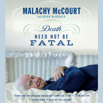 Death Need Not Be Fatal Audiobook, by Malachy McCourt