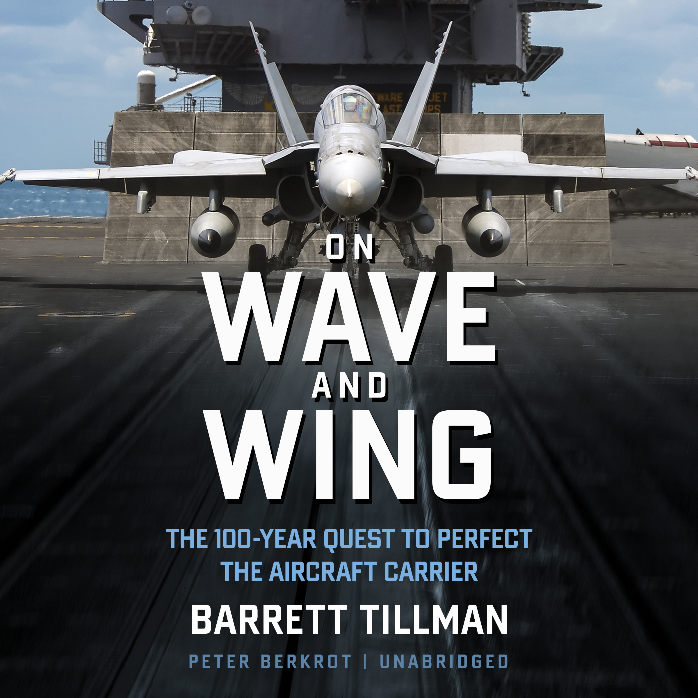 Printable On Wave and Wing: The 100 Year Quest to Perfect the Aircraft Carrier Audiobook Cover Art