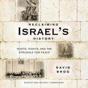 Reclaiming Israel's History: Roots, Rights, and the Struggle for Peace Audiobook, by David  Brog
